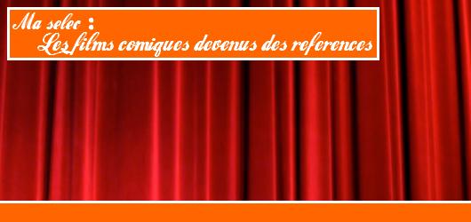 # 6 – Ma sélec: 7 Comédies Françaises devenus mes références