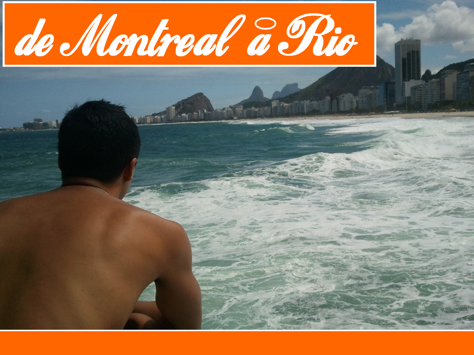 #18 – De Paris à Rio… via Montréal (part 2)