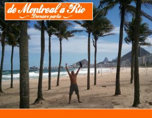 De Montréal à Rio (Dernière Partie)