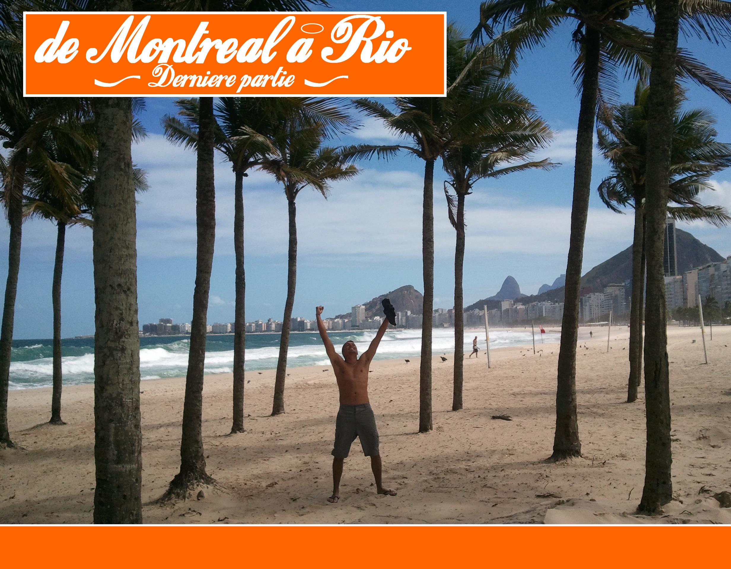#19 – De Paris à Rio… via Montréal (Dernière partie)