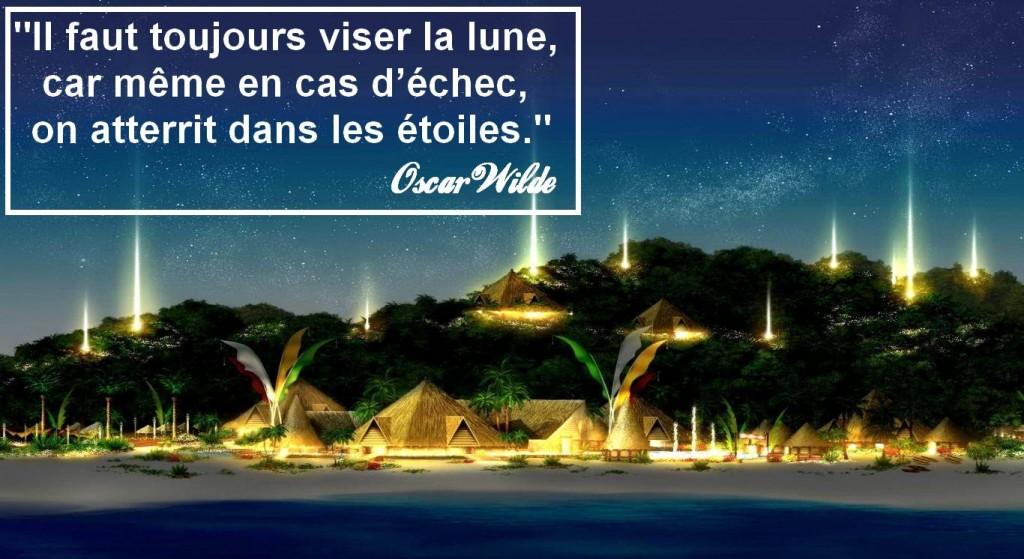 Il faut toujours viser la lune, car même en cas d'échec, on atterrit dans les étoiles, Oscar Wilde, changer de vie, vivre ses rêves, développement personnel, coaching, blog, voyages, vivre ses rêves,life list