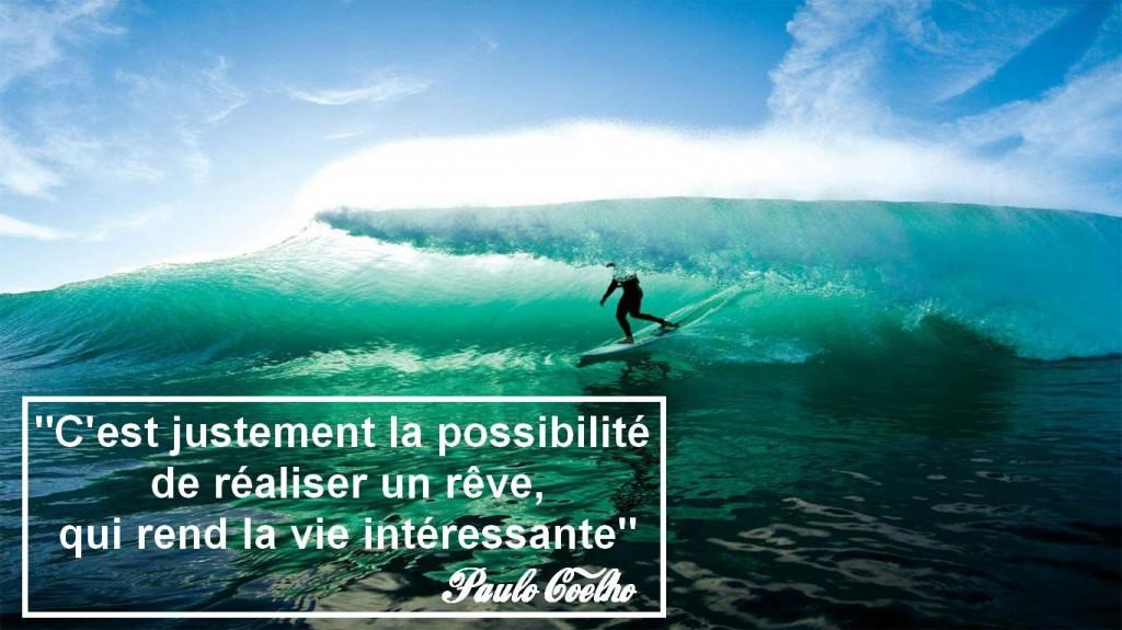 C'est justement la possibilité  de réaliser un rêve, qui rend la vie intéressante, paulo coelho, changer de vie, vivre ses rêves, développement personnel, coaching, blog, voyages, vivre ses rêves,life list