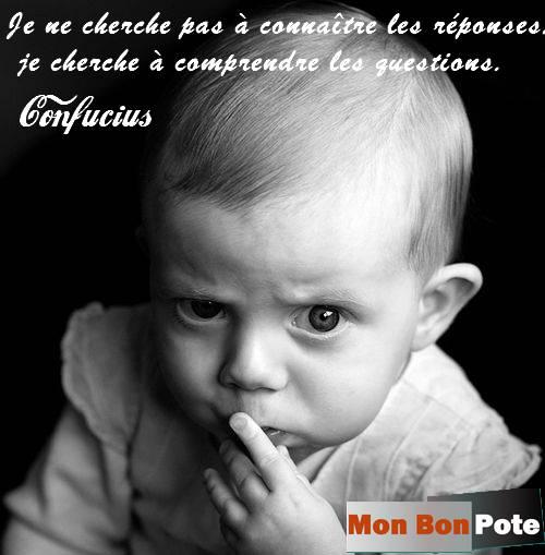 Confucius, changer de vie, blog bonne humeur, comment être de bonne humeur, développement personnel, les questions, bébé marrant qui se pose une question, bébé mignon,