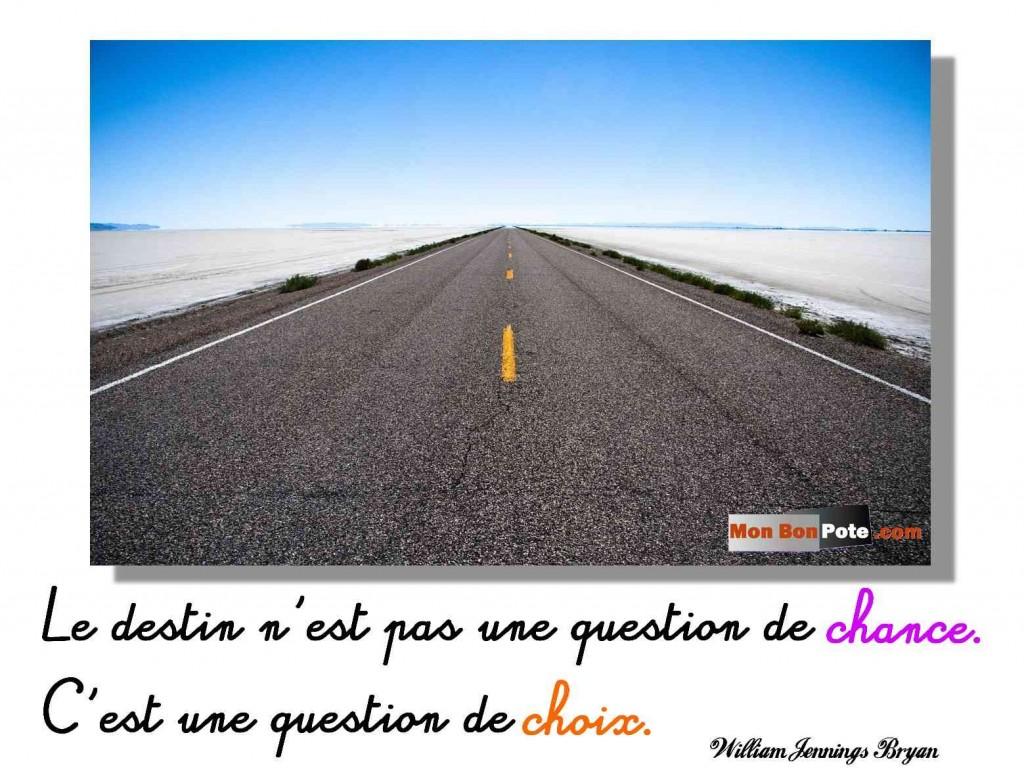 Le destin n'est pas une question de chance. C'est une question de choix. Développement personnel, blog bonne humeur, monbonpote, changer de vie,