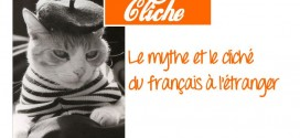 Le mythe et le cliché du français à l'étranger