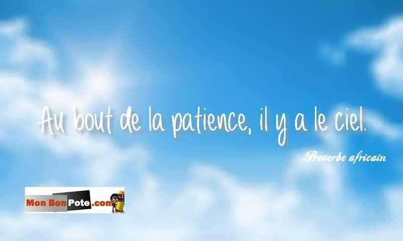 Au bout de la patience, il y a le ciel, Proverbe africain, en amour comme au poker