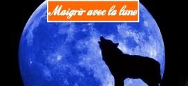 Comment maigrir avec la lune… Hahouuuuu !!!