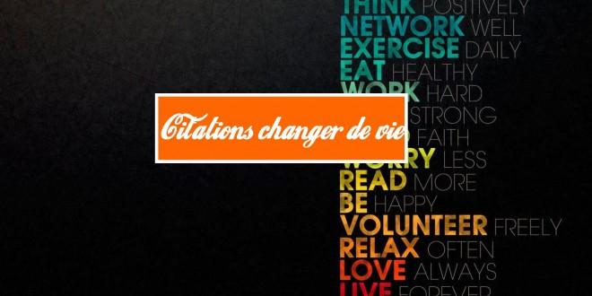citations de la vie changer