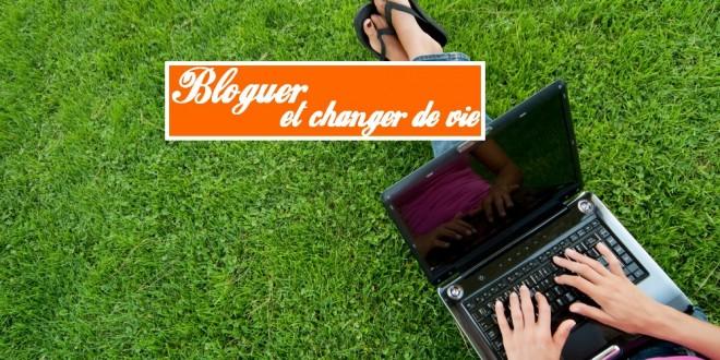 Changer de vie avec son blog