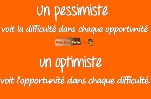 Pessimisme Français et culture de l'échec vu par Canadiens et expatriés, un pessimiste voit la difficulté dans chaque opportunité, un optimiste voit l'opportunité dans chaque difficulté