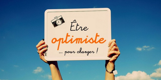 Choisir d'être optimiste c'est se sentir mieux !